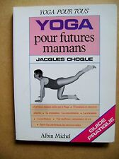 Guide pratique du YOGA pour futures mamans 72 postures er exercices /BB26