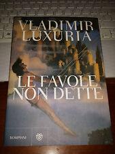 LE FAVOLE NON DETTE VLADIMIR LUXURIA bompiani 1^ ediz 2009 brossurato con alette