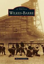 Wilkes-Barre [Images of America] [PA] [Arcadia Publishing] Autographed