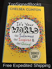 SIGNED It's Your World by Chelsea Clinton, autographed in person Book, new