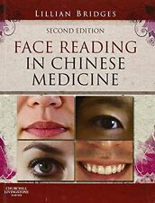 Face Reading in Chinese Medicine, 2e New Hardcover Book Lillian Bridges