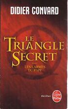 Thriller : Didier Convard - Le triangle secret  - Les larmes du pape