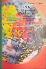 Il sole, il genoma e Internet. Strumenti delle rivoluzioni scientifiche - Dyson