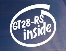 GT28-RS INSIDE Novelty Car/Window/Bumper Sticker Ideal for Modified Turbo Cars