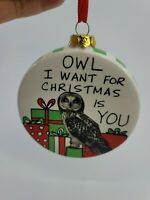 Owl I Want For Christmas Is You Ornament Lorrie Veasey Hoots N Howlers EUC