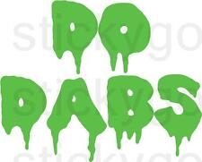 Do Dabs Vinyl Decal Sticker for Pipe Toolbox Car Hash Extraction Iron Press