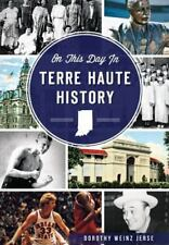 On This Day in Terre Haute History by Dorothy Weinz Jerse (2015, Paperback)