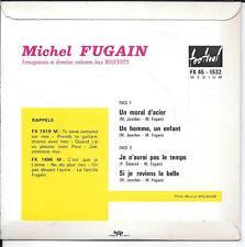 EP 4 TITRES--MICHEL FUGAIN--UN MORAL D'ACIER / UN HOMME UN ENFANT