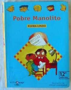 POBRE MANOLITO - MANOLITO GAFOTAS - ELVIRA LINDO - SANTILLANA 1999 - VER