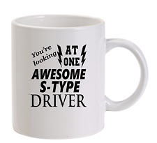 Awesome S-Type  Driver Mug New Funny Birthday Gift Dad Jaguar