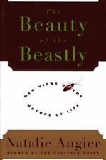 The Beauty of the Beastly by Natalie Angier (1996, Paperback)