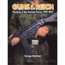 Guns of the Reich - Firearms German Forces 1939-1945 Markham Wehrmacht Handwaffe