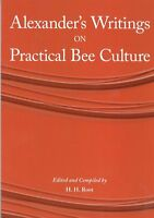 Alexander's Writings on Practical Bee Culture by H.H.Root.