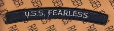 USN Navy United States Ship U.S.S. FEARLESS tab rocker arc patch