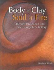 Body of Clay, Soul of Fire: Richard Bresnahan and the Saint John's Pottery