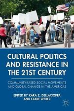 Cultural Politics and Resistance in the 21st Century : Community-Based Social...