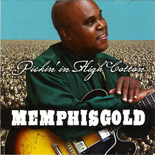 BLUES CD: MEMPHIS GOLD PICKIN' IN HIGH COTTON (back-to-the-roots topical blues)