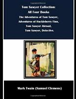 Tom Sawyer Collection: All Four Books: The Adventures of Tom S... by Twain, Mark