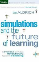 Simulations and the Future of Learning: An Innovative (and Perhaps Revolutionary