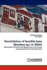 Domicilation of bumble bees (Bombus sp.) in INDIA: Domicilation of bumble bee (B