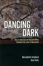 Dancing in the Dark: How to Take Care of Yourself When Someone You Lov-ExLibrary