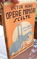1915 VICTOR HUGO 'OPERE MINORI SCELTE' EDIZIONE FACCHI DI MILANO