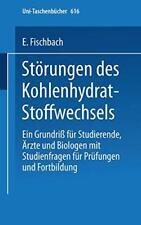 Storungen des Kohlenhydrat-Stoffwechsels : Ein . Fischbach, E..#