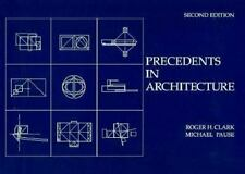 Precedents in Architecture by Roger H. Clark and Michael Pause (1996, Paperback)