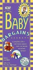Baby Bargains: Secrets to Saving 20% to 50% on Baby Furniture, Equipment,