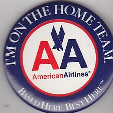 """VINTAGE 2 1/4"""" PINBACK #26-021 - AIRLINES -AVIATION -AMERICAN AIRLINES HOME TEAM"""
