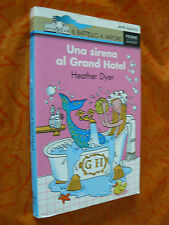 UNA SIRENA AL GRAND HOTEL.HEATHER DYER.IL BATTELLO A VAPORE.I EDIZ. 2005