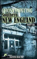 Ghosthunting Southern New England: By Lake, Andrew