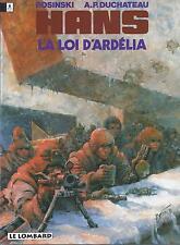 BD  Hans - N°5-  La loi d'Ardélia -  RE .1994  - TBE - Rosinski