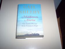 Middletown, America : One Town's Passage from Trauma to Hope by Gail Sheehy...