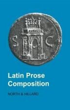 Latin Prose Composition by M. North and A. Hillard (1997, Paperback)