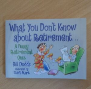"""""""What You Don't Know about Retirement"""" Funny Retirement Quiz Book Bill Dodds"""