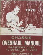 1970 CHEVROLET OVERHAUL MANUAL PASSENGER CARS 10-60 SERIE TRUCKS CORVETTE 1969