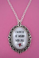 Valentines Day I Want To Be Weird With You Silver Plated Necklace New Gift Bag