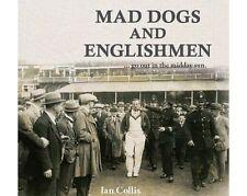 Mad Dogs and Englishmen - Ian Collis