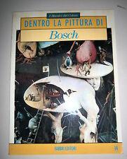 I Maestri del Colore # DENTRO LA PITTURA DI BOSCH # Fabbri Editori 1991