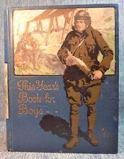 This Years Book for Boys Color Plates Cloth Hardback ca 1918 World War I era