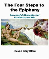 The Four Steps to the Epiphany: Successful Strateg