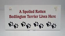 """Bedlington Terrier Dog Sign- 5""""x11"""" Spoiled Rotten Bedlington Terrier Lives Here"""