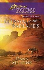 LP Love Inspired Suspense: Betrayal in the Badlands by Dana Mentink