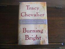 BURNING BRIGHT, Tracy Chevalier, 1st ed/1st print, 2007 HCDJ