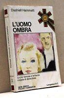L'UOMO OMBRA - D. Hammett [Longanesi & C. editore]