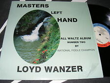 LOYD WANZER Private Small Label FIDDLE CHAMPION LP Masters Left Hand ALL WALTZ