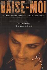 Baise-Moi (Rape Me): By Despentes, Virginie