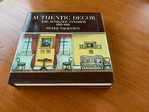 AUTHENTIC DECOR: The Domestic Interior 1620-1920  1985 Hardcover Dust Wrapper