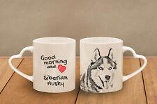 "Siberian Husky - ceramic cup, mug ""Good morning and love, heart"", CA"